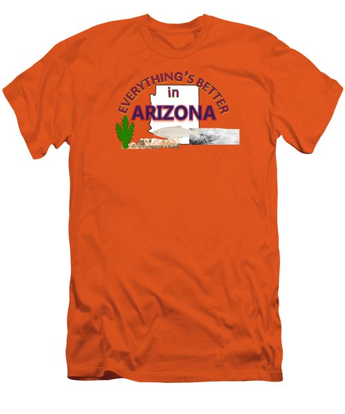 Everything's Better In Arizona Men's T-Shirt (Slim Fit) by Pharris Art