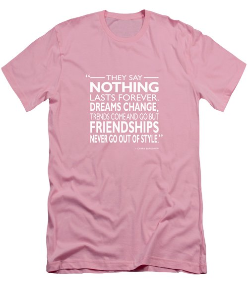 Nothing Lasts Forever Men's T-Shirt (Slim Fit) by Mark Rogan