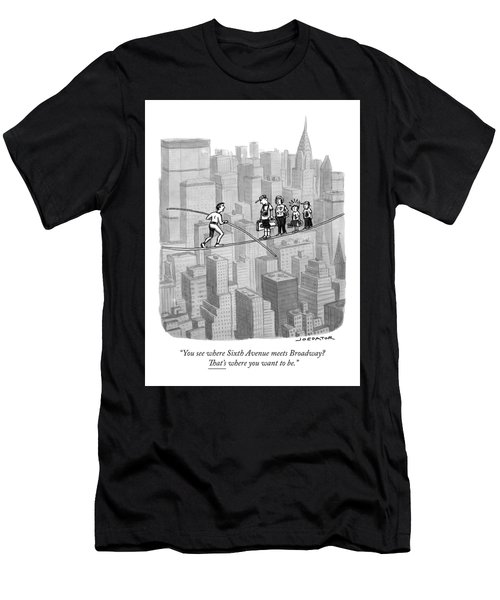 You See Where Sixth Avenue Meets Broadway Men's T-Shirt (Athletic Fit)