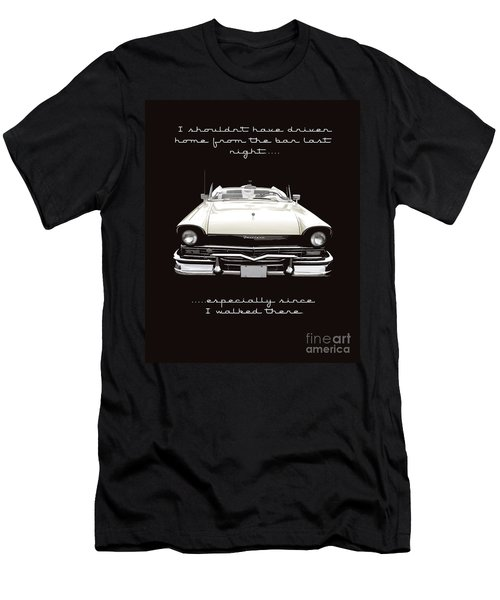 I Should Not Have Driven Home From The Bar Men's T-Shirt (Athletic Fit)