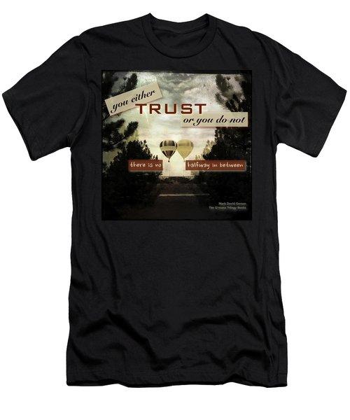 Trust Men's T-Shirt (Slim Fit) by Mark David Gerson