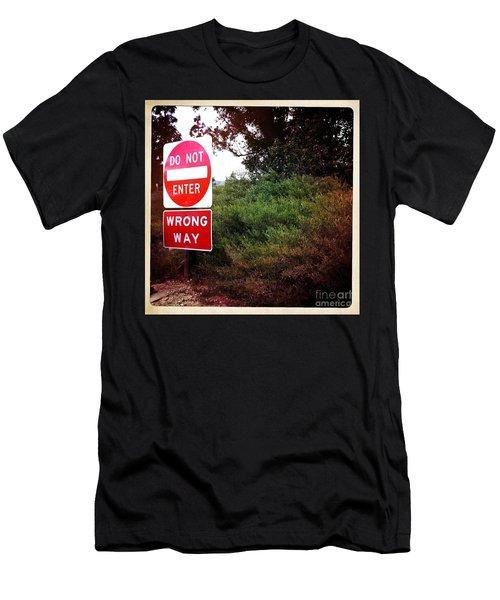 Men's T-Shirt (Slim Fit) featuring the photograph Do Not Enter - Wrong Way by Nina Prommer