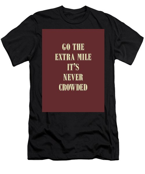 Motivational - Go The Extra Mile It's Never Crowded D2 Men's T-Shirt (Athletic Fit)