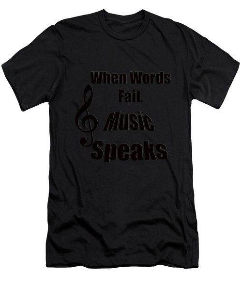 Treble Clef When Words Fail Music Speaks Men's T-Shirt (Athletic Fit)