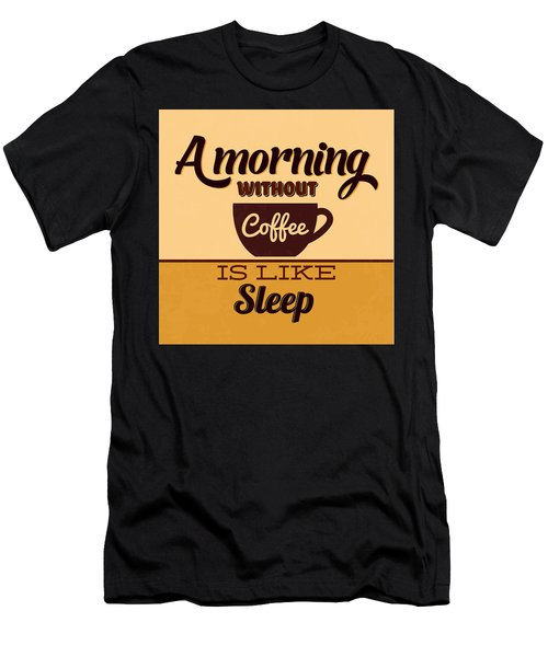 A Morning Without Coffee Is Like Sleep Men's T-Shirt (Athletic Fit)