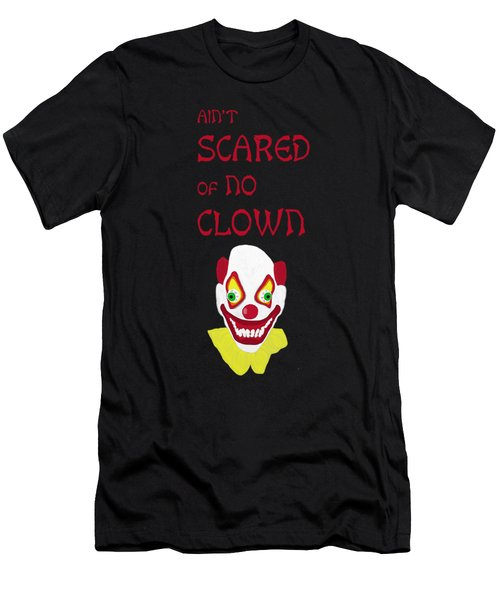 Ain't Scared Of No Clown Men's T-Shirt (Athletic Fit)