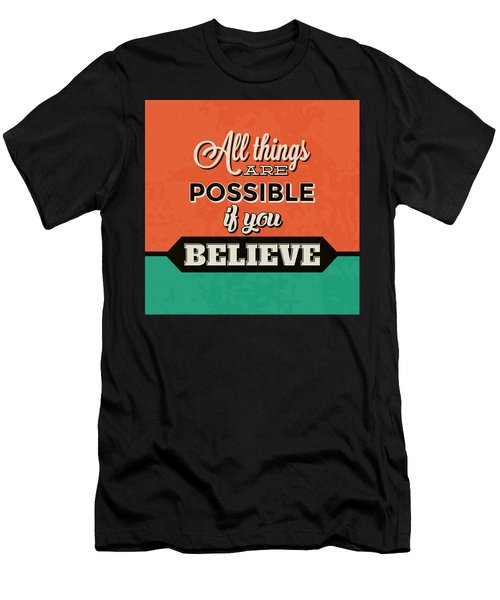 All Things Are Possible If You Believe Men's T-Shirt (Athletic Fit)