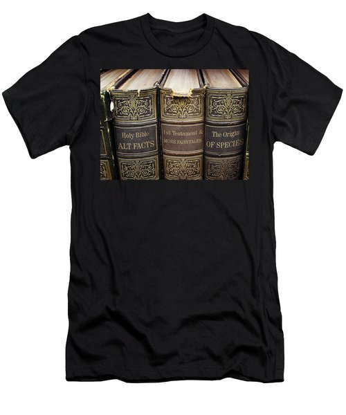 Men's T-Shirt (Slim Fit) featuring the photograph Alternative Facts Vs. Logical Truth... Or Alternately, 'duh' by Susan Maxwell Schmidt