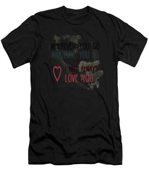 Wherever You Go Men's T-Shirt (Athletic Fit)