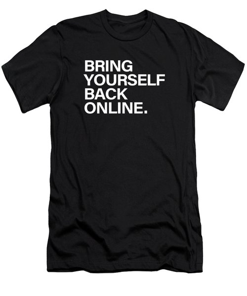 Bring Yourself Back Online Men's T-Shirt (Athletic Fit)