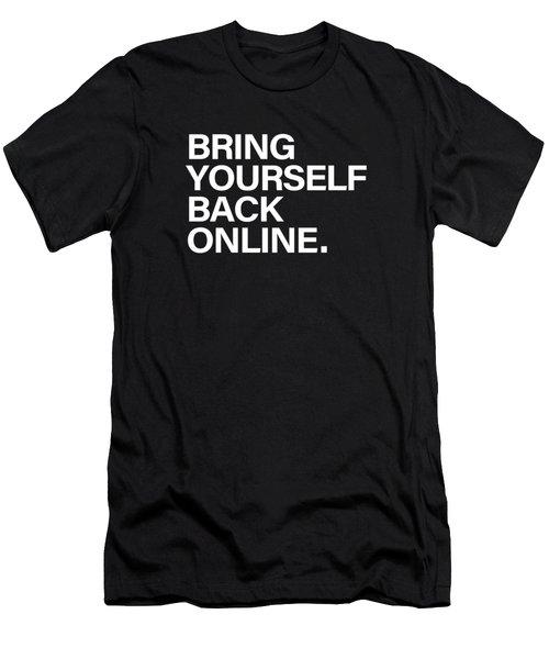 Bring Yourself Back Online Men's T-Shirt (Athletic Fit)