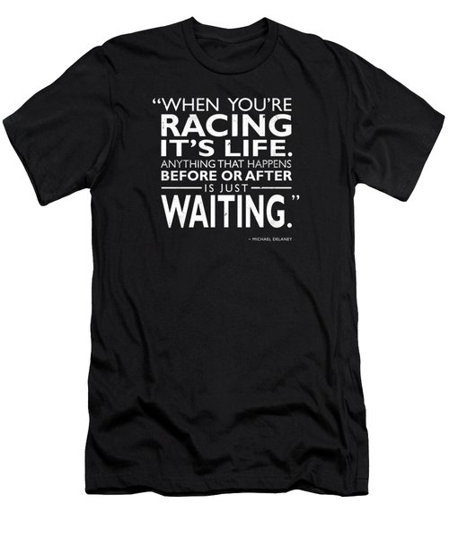 When Youre Racing Its Life Men's T-Shirt (Athletic Fit)