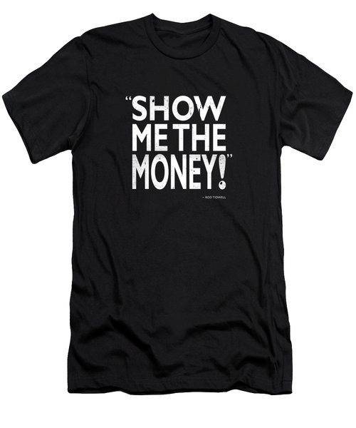 Show Me The Money Men's T-Shirt (Athletic Fit)