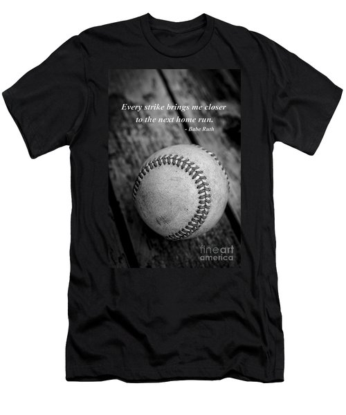 Babe Ruth Baseball Quote Men's T-Shirt (Slim Fit) by Edward Fielding