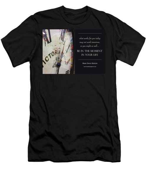Be In The Moment In Your Life Men's T-Shirt (Slim Fit) by Mark David Gerson