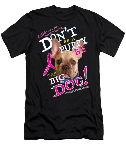 Be The Big Dog Men's T-Shirt (Athletic Fit)