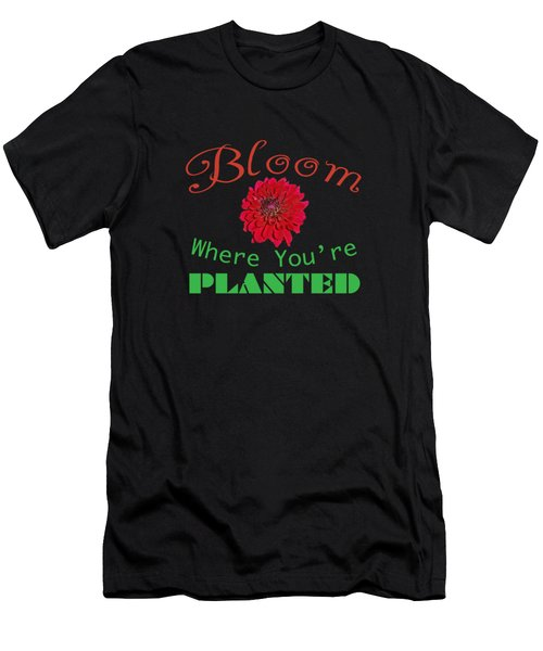 Bloom Where You Are Planted 5006.02 Men's T-Shirt (Athletic Fit)