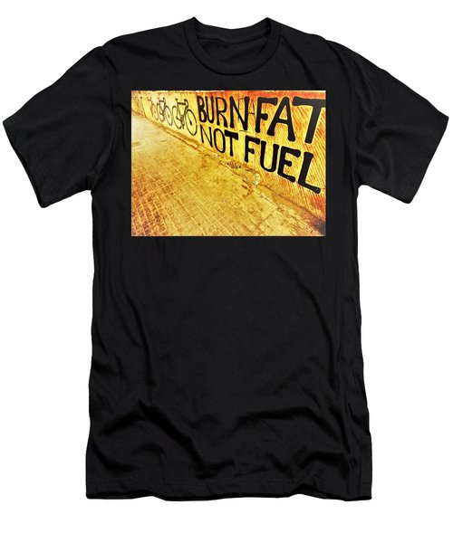 Burn Fat Not Fuel  Men's T-Shirt (Athletic Fit)