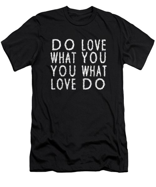 Cloud Skywriting Do What You Love Love What You Do  Men's T-Shirt (Athletic Fit)