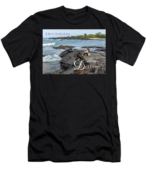 Decisions Determine Destiny Men's T-Shirt (Athletic Fit)