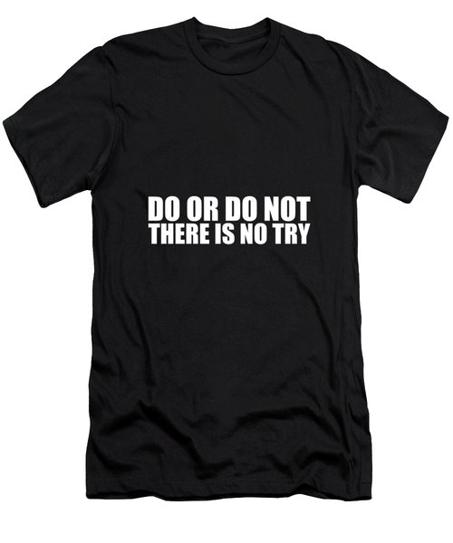 Do Or Do Not There Is No Try Men's T-Shirt (Athletic Fit)