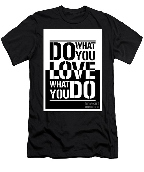 Do What You Love What You Do Men's T-Shirt (Athletic Fit)