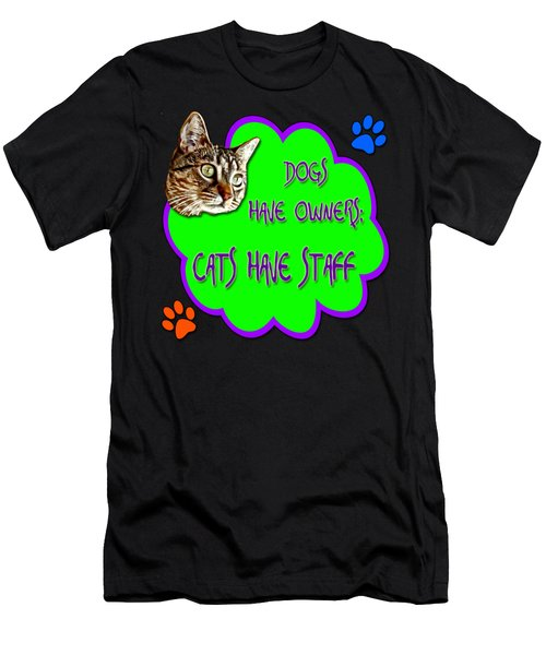 Dogs Have Owners Cats Have Staff Men's T-Shirt (Athletic Fit)
