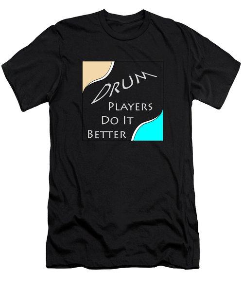 Drum Players Do It Better 5649.02 Men's T-Shirt (Athletic Fit)