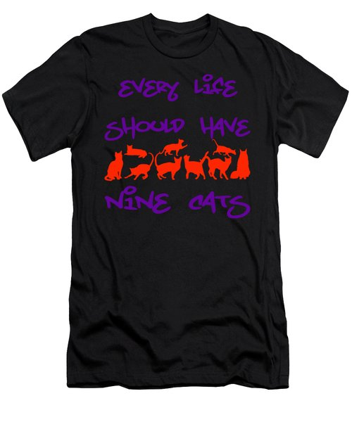 Every Life Should Have Nine Cats Men's T-Shirt (Athletic Fit)