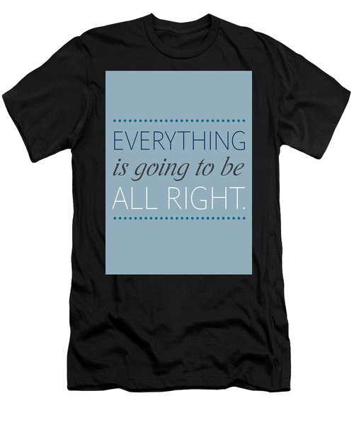 Everything Is Going To Be All Right Men's T-Shirt (Athletic Fit)