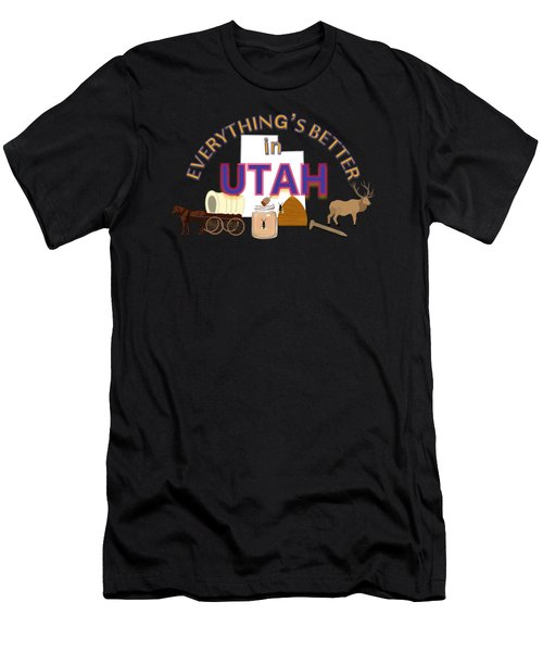 Everything's Better In Utah Men's T-Shirt (Athletic Fit)
