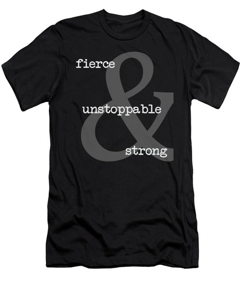 Fierce, Unstoppable And Strong Men's T-Shirt (Athletic Fit)