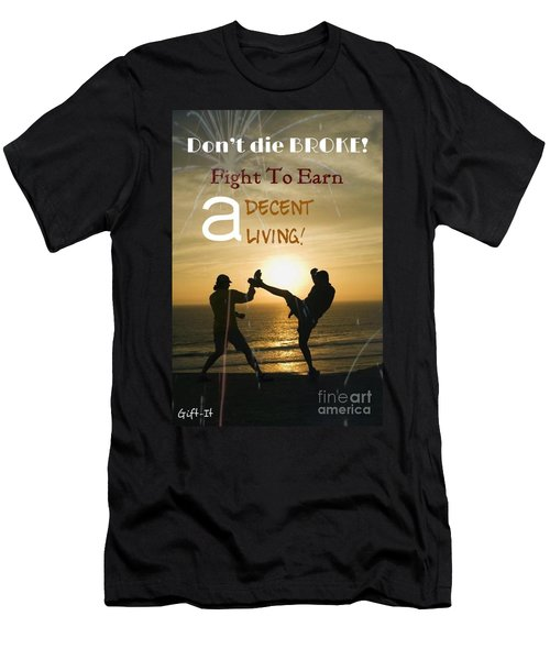 Fight To Earn A Living Men's T-Shirt (Athletic Fit)