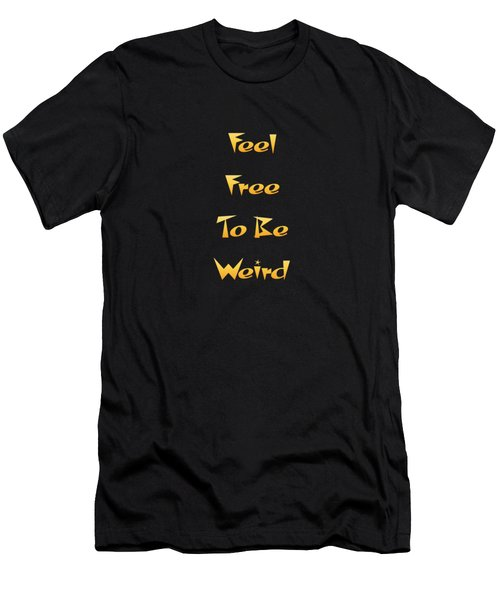 Free To Be Weird Men's T-Shirt (Athletic Fit)