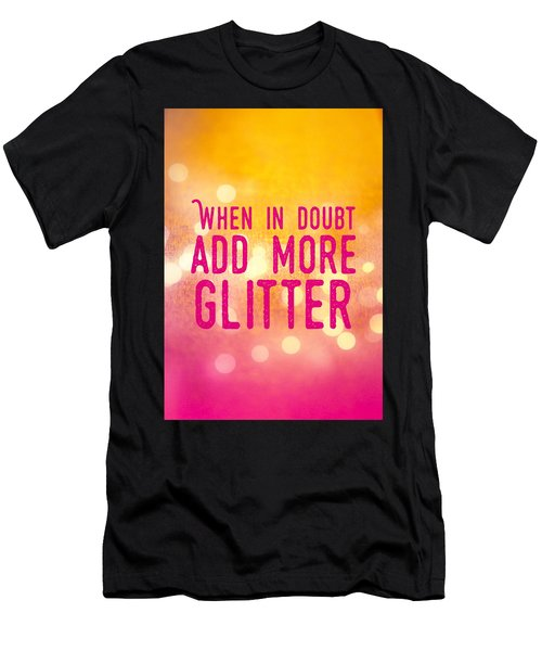 Fun Quote When In Doubt Add More Glitter Men's T-Shirt (Athletic Fit)