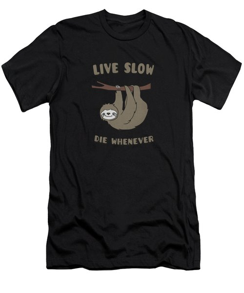 Funny And Cute Sloth Live Slow Die Whenever Cool Statement  Men's T-Shirt (Athletic Fit)