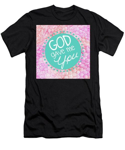 God Gave Me You Men's T-Shirt (Athletic Fit)