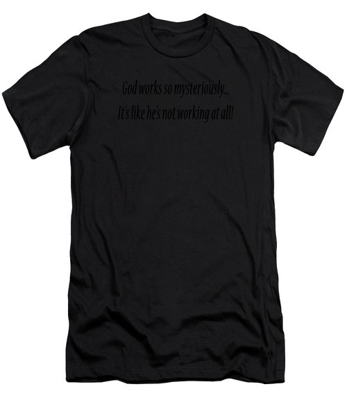 God Works Mysteriously Men's T-Shirt (Athletic Fit)