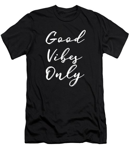 Good Vibes Only Men's T-Shirt (Athletic Fit)