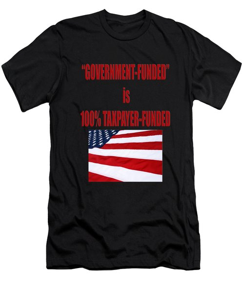 Government Funded Is Taxpayer Funded Men's T-Shirt (Athletic Fit)