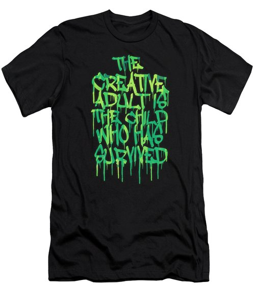 Graffiti Tag Typography The Creative Adult Is The Child Who Has Survived  Men's T-Shirt (Slim Fit) by Philipp Rietz
