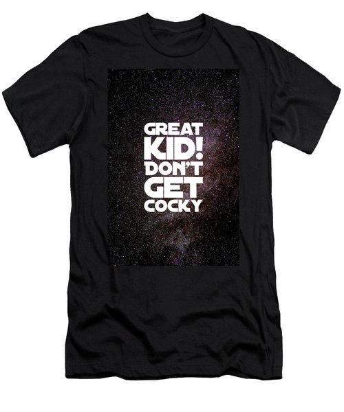 Great Kid. Don't Get Cocky Men's T-Shirt (Athletic Fit)