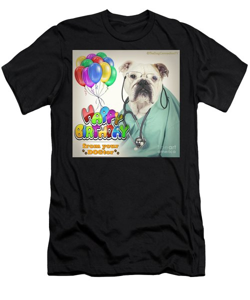 Happy Birthday From Your Dogtor Men's T-Shirt (Athletic Fit)