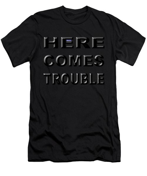 Here Comes Trouble Men's T-Shirt (Athletic Fit)