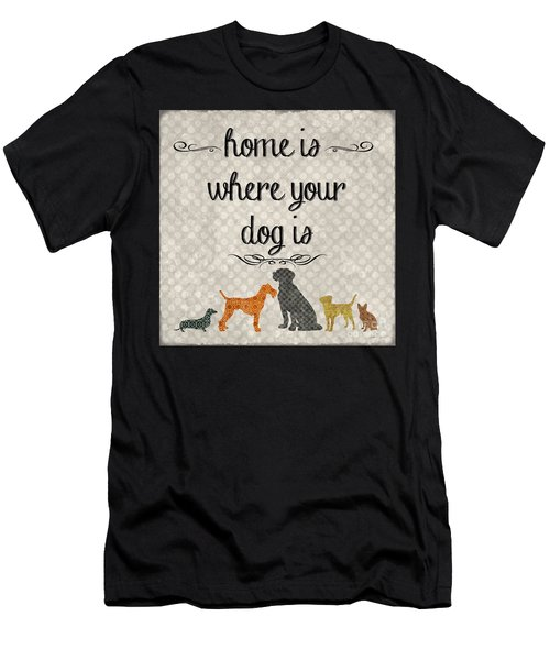 Home Is Where Your Dog Is-jp3039 Men's T-Shirt (Athletic Fit)