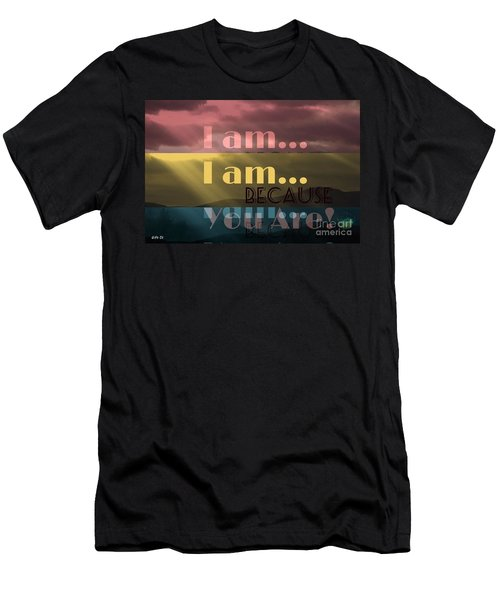 I Am Because You Are Men's T-Shirt (Athletic Fit)