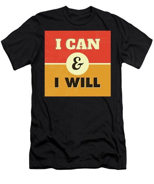 I Can And I Will Men's T-Shirt (Athletic Fit)