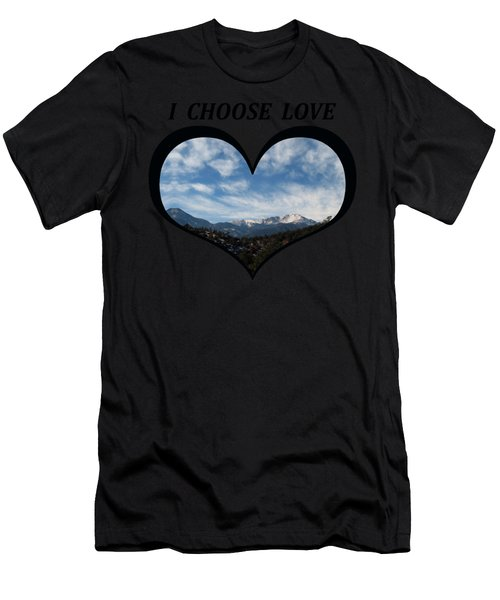 I Choose Love With Pikes Peak And Clouds In A Heart Men's T-Shirt (Athletic Fit)
