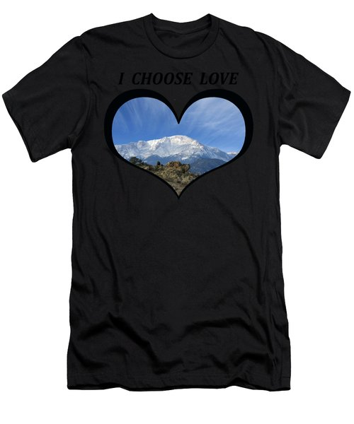 I Choose Love With Pikes Peak With A Fan Of Clouds In A Heart Men's T-Shirt (Athletic Fit)