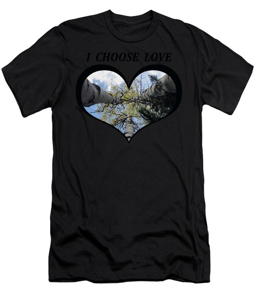 I Chose Love_heart Filled By Looking Up Aspens Men's T-Shirt (Athletic Fit)